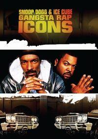 Cover Snoop Dogg & Ice Cube - Gangsta Rap Icons [DVD]